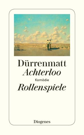 Achterloo I / Rollenspiele / Achterloo IV von Dürrenmatt,  Friedrich