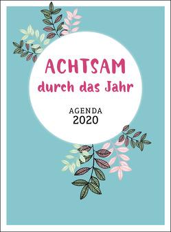 Achtsam durch das Jahr 2020 Agenda von Heckmann,  Inga