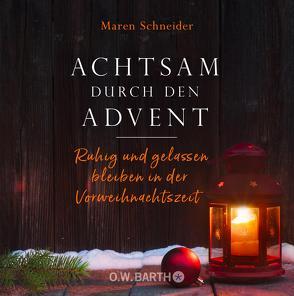 Achtsam durch den Advent von Schneider,  Maren