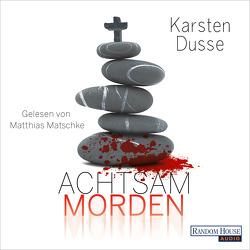 Achtsam morden von Dusse,  Karsten, Matschke,  Matthias