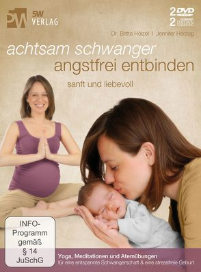 Achtsam schwanger, angstfrei entbinden von 5W Verlag, Herzog,  Jennifer, Hölzel,  Britta