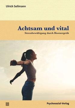 Achtsam und vital von Sollmann,  Ulrich