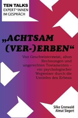 """""""Achtsam (Ver-)Erben von Gronwald,  Silke, Siegert,  Almut"""