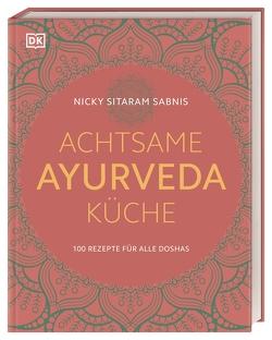 Achtsame Ayurveda-Küche von Sabnis,  Nicky Sitaram