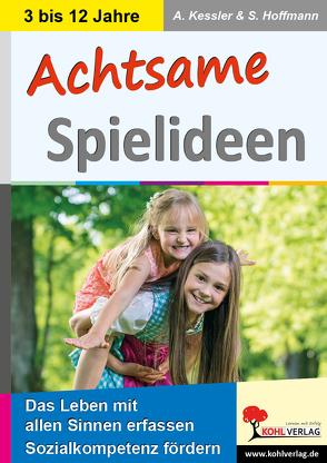 Achtsame Spielideen von Hoffmann,  Annette, Kessler,  Susanne