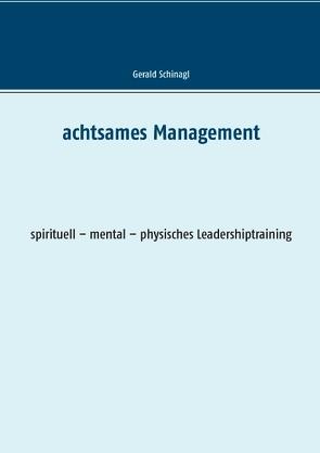 Achtsames Management von Schinagl,  Gerald