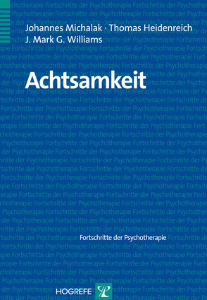 Achtsamkeit von Heidenreich,  Thomas, Michalak,  Johannes, Williams,  J. Mark G.
