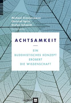 Achtsamkeit von Schmidt,  Stefan, Spitz,  Christof, Zimmermann,  Michael