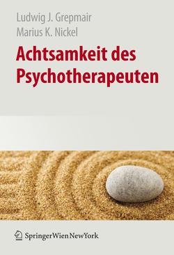 Achtsamkeit des Psychotherapeuten von Grepmair,  Ludwig, Nickel,  Marius