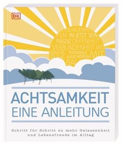 Achtsamkeit – eine Anleitung von Annesley,  Mike, Verni,  Ken A.