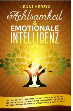 Achtsamkeit & emotionale Intelligenz von Herzig,  Leoni