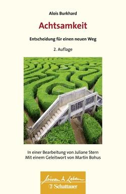 Achtsamkeit – Entscheidung für einen neuen Weg von Burkhard,  Alois, Stern,  Juliane