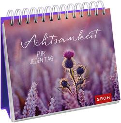 Achtsamkeit für jeden Tag von Groh,  Joachim