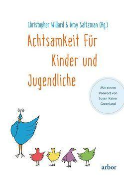 Achtsamkeit für Kinder und Jugendliche von Baumann,  Lisa, Kaiser Greenland,  Susan, Saltzman,  Amy, Willard,  Christopher