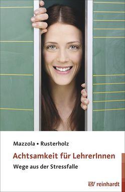 Achtsamkeit für LehrerInnen von Mazzola,  Nina, Rusterholz,  Beat