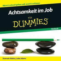 Achtsamkeit im Job für Dummies Hörbuch von Adams,  Juliet, Alidina,  Shamash