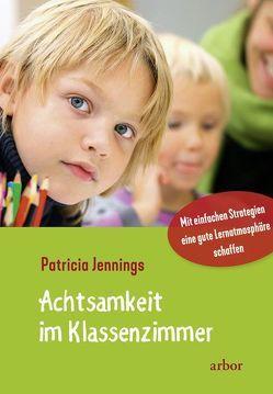 Achtsamkeit im Klassenzimmer von Jennings,  Patricia, Schaefer,  Mike