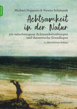Achtsamkeit in der Natur von Huppertz,  Michael, Schatanek,  Verena