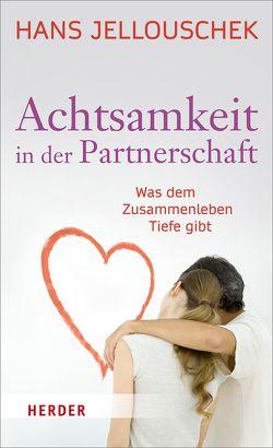 Achtsamkeit in der Partnerschaft von Jellouschek,  Hans