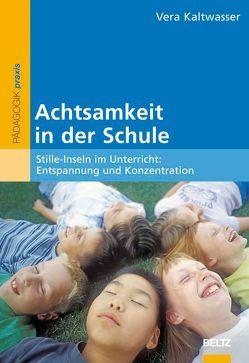 Achtsamkeit in der Schule von Hurrelmann,  Klaus, Kaltwasser,  Vera