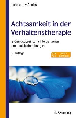 Achtsamkeit in der Verhaltenstherapie von Annies,  Susanne, Lohmann,  Bettina