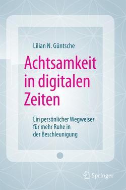 Achtsamkeit in digitalen Zeiten von Güntsche,  Lilian N.