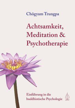 Achtsamkeit, Meditation & Psychotherapie von Schaefer,  Michael, Trungpa,  Chögyam
