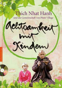 Achtsamkeit mit Kindern von Hanh,  Thich Nhat, Richard,  Ursula