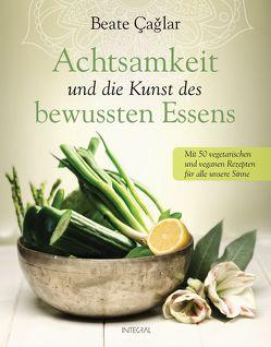 Achtsamkeit und die Kunst des bewussten Essens von Caglar,  Beate, Neuhaus,  Nele