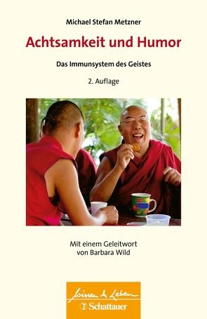 Achtsamkeit und Humor von Metzner,  Michael Stefan, Wild,  Barbara