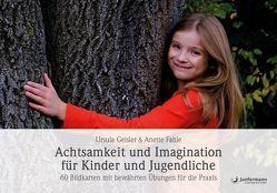 Achtsamkeit und Imagination für Kinder und Jugendliche von Fahle,  Anette, Geisler,  Ursula