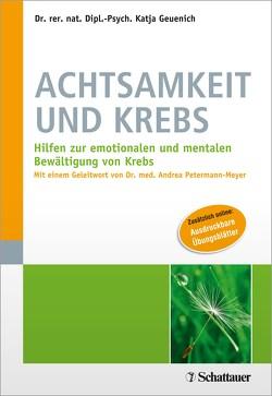 Achtsamkeit und Krebs von Geuenich,  Katja