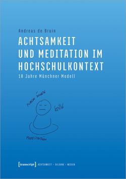 Achtsamkeit und Meditation im Hochschulkontext von de Bruin,  Andreas
