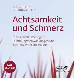 Achtsamkeit und Schmerz von Derra,  Claus, Schilling,  Corinna