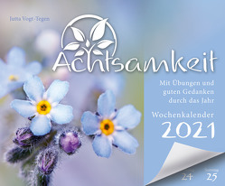 Achtsamkeit Wochenkalender 2021 von Vogt-Tegen,  Jutta