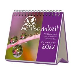 Achtsamkeit Wochenkalender 2022 von Vogt-Tegen,  Jutta