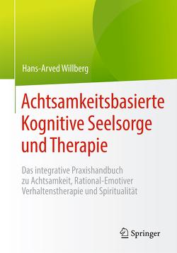 Achtsamkeitsbasierte Kognitive Seelsorge und Therapie von Willberg,  Hans-Arved
