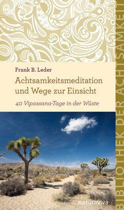 Achtsamkeitsmeditation und Wege zur Einsicht von Leder,  Frank B.