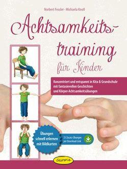Achtsamkeitstraining für Kinder von Fessler,  Norbert, Goossens,  Anja, Knoll,  Michaela, Sander,  Kasia