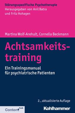 Achtsamkeitstraining von Batra,  Anil, Beckmann,  Cornelia, Buchkremer,  Gerhard, Wolf-Arehult,  Martina