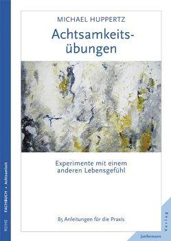 Achtsamkeitsübungen von Huppertz,  Michael