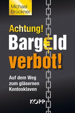 Achtung! Bargeldverbot! von Brueckner,  Michael