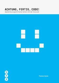 Achtung, Fertig, Code! von Garaio,  Thomas