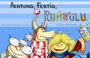 Achtung, fertig, Rumbulu – Das erste Koboldjahr von Moster,  Maren, Richter,  André, Richter,  Kathleen