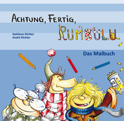 Achtung, Fertig, Rumbulu – Das Malbuch von Richter,  André, Richter,  Kathleen