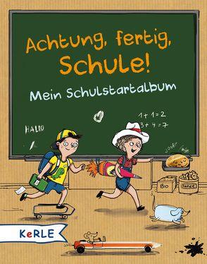 Achtung, fertig, Schule! Mein Schulstartalbum von Rath,  Tessa