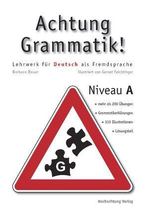 Achtung Grammatik! von Bauer,  Barbara, Feichtinger,  Gernot