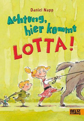 Achtung, hier kommt Lotta! von Napp,  Daniel