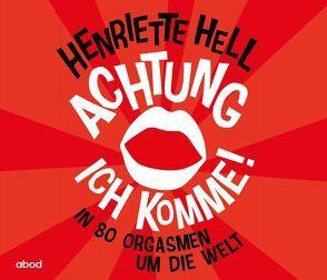 Achtung, ich komme! von Hell,  Henriette, Kern,  Jo