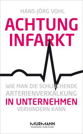 Achtung Infarkt von Vohl,  Hans-Jörg